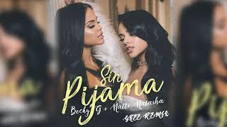 Becky G Natti Natasha Sin Pijama Ykee Remix.mp3