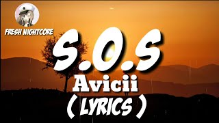 Avicii - SOS ft. Aloe Blacc [Lyric Video] +Nightcore Video