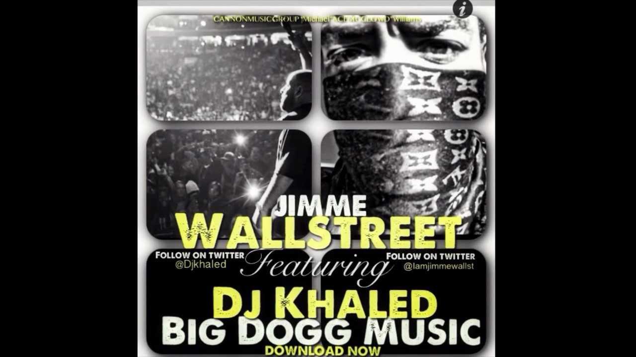A wall street farkasa letoltes - Jimme Wallstreet Big Dogg Music Ft Dj Khaled