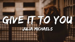 Download Lagu Julia Michaels - Give It To You MP3