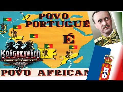 Hearts of Iron IV Kaiserreich - Colonial Portugal AFRICAN CONQUEST