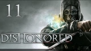 Dishonored - прохождение с Карном. Часть 11