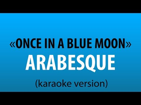 Arabesque - Once In a Blue Moon (karaoke version)
