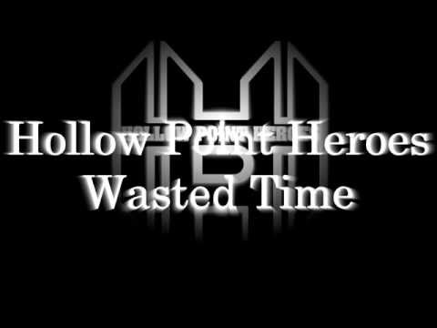 Hollow Point Heroes - Wasted Time Lyric Video