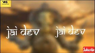 Jai dev jai dev | vaastav aarti | whatsapp status song | Ganeshji devotional song | vas creation
