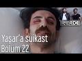İçerde 22. Bölüm - Yaşar'a Suikast