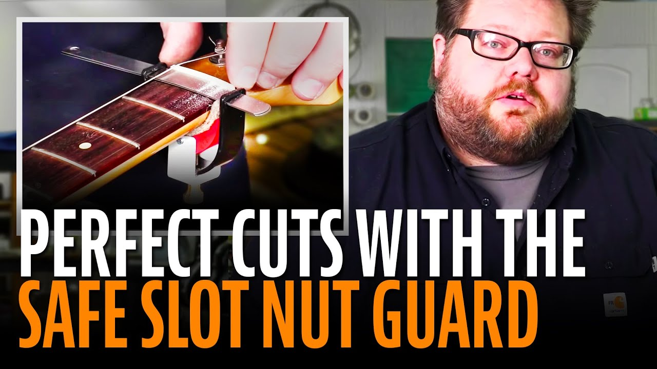 medium resolution of slotting the perfect guitar nut with the safe slot nut guard