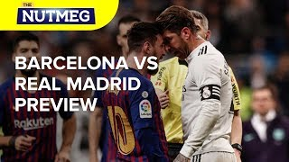 El Clasico Preview: Can Barcelona Get The Advantage Over Real Madrid?