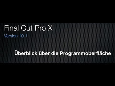 Final Cut Pro X Tutorial Deutsch - Überblick Programmoberfläche