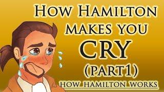 How Hamilton Makes You Cry (Part 1)