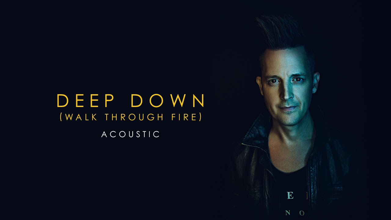 Lincoln Brewster - Deep Down Walk Through Fire [Acoustic] (Official Audio)