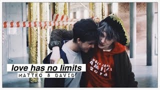 matteo + david | love has no limits [+3x10]