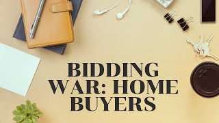 How to Win in a Bidding War as a Home Buyer