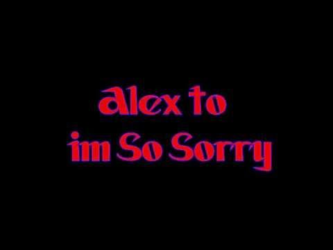 Alex To - I'm So Sorry (lyrics)