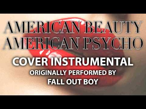American Beauty American Psycho (Cover Instrumental) [In the Style of Fall Out Boy]