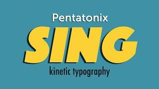 """Pentatonix """"Sing"""" - Kinetic Typography [IAT 100]"""