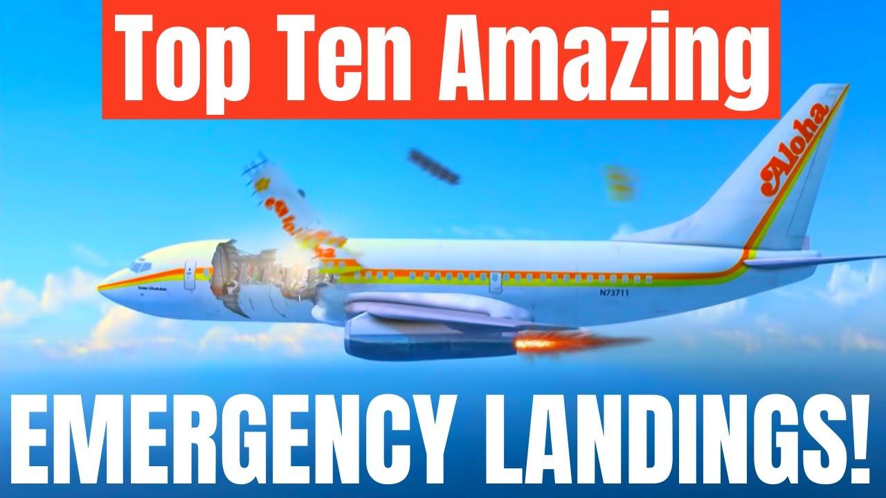 Top 10 Unbelievable Emergency Aircraft Landings
