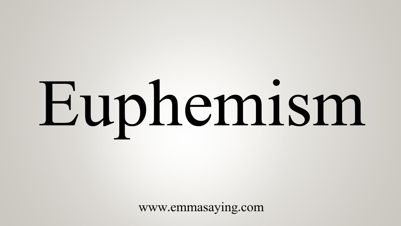 How To Say Euphemism