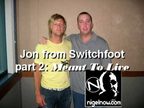SWITCHFOOT INTERVIEW PART 2- Meant To Live