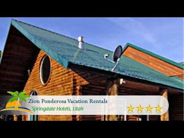 Zion Ponderosa Vacation Rentals - Springdale Hotels, Utah
