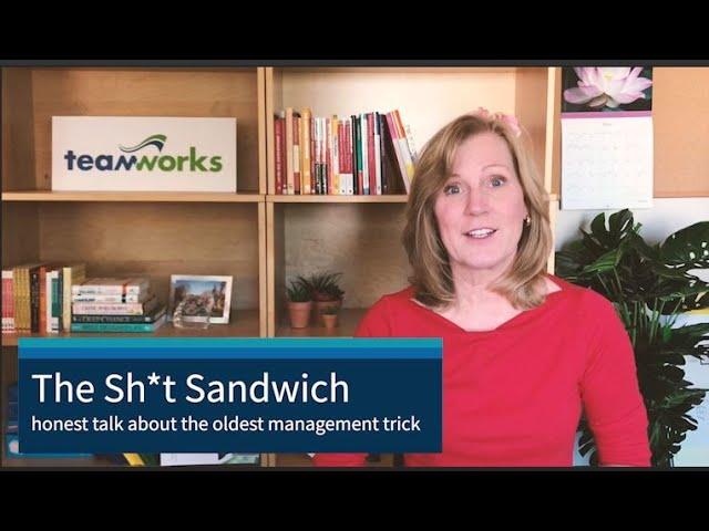 The Sh*t Sandwich: honest talk about the oldest management techniques