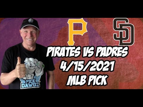 San Diego Padres vs Pittsburgh Pirates 4/15/21 MLB Pick and Prediction MLB Tips Betting Pick