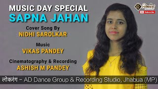 MUSIC DAY SPECIAL - SAPNA JAHAN | Cover Song By Nidhi Sarolkar