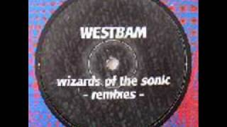 Westbam-Wizards of the Sonic CJ Bolland REMIX