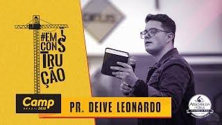 CAMP Brasil 2018: Pr. Deive Leonardo