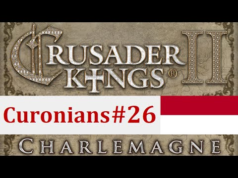Crusader Kings II: The Reformers: The Curonians - Episode 26: Paper Soldiers