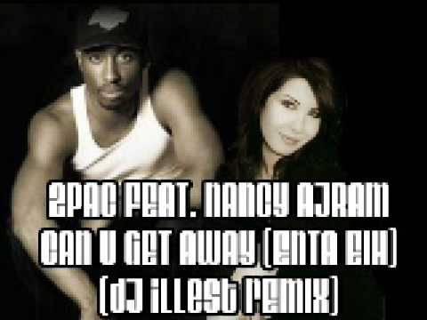 2pac-feat-nancy-ajram-can-u-get-away-enta-eih-assyrian2nv
