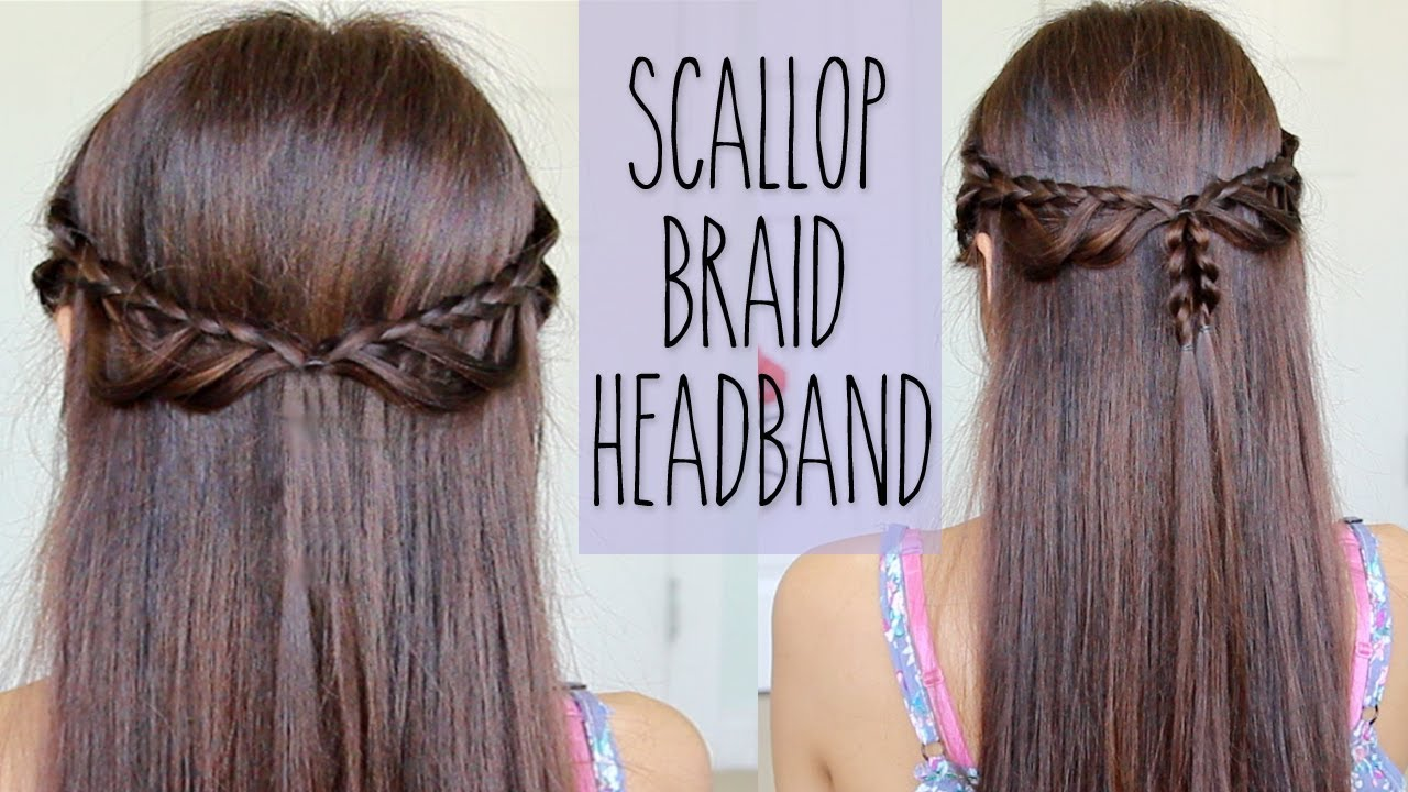 Scallop Braid Headband Hairstyle For Medium Long Hair Tutorial Braided Headband Hairstyle Hair Tutorial Long Hair Styles