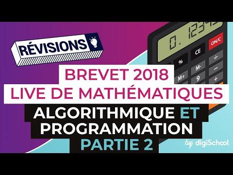 Brevet 2018 - Révisions de Maths : Algorithmique et programmation (partie 2)