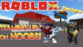 Roblox | Knife Simulator | TEAMING UP ON NOOBS!!