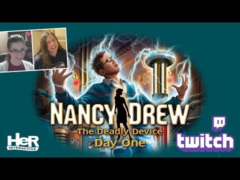 Nancy Drew: The Deadly Device [Day One: Twitch] | HeR Intera