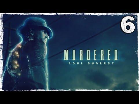 Смотреть прохождение игры Murdered: Soul Suspect. #6: Полицейский участок.