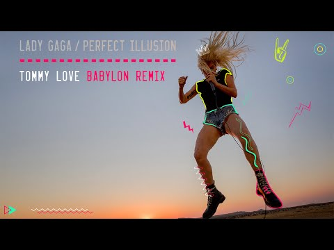 Lady Gaga - Perfect Illusion (Tommy Love Babylon Mix)