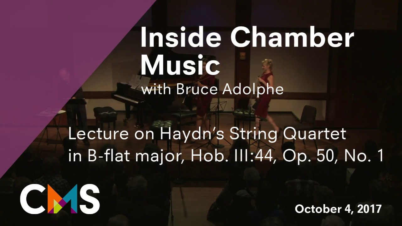 Inside Chamber Music with Bruce Adolphe: Haydn's String Quartet No. 1in B-flat major