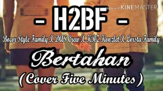 H2BF - Bertahan (Cover Five Minutes) Official Music Hip-Hop
