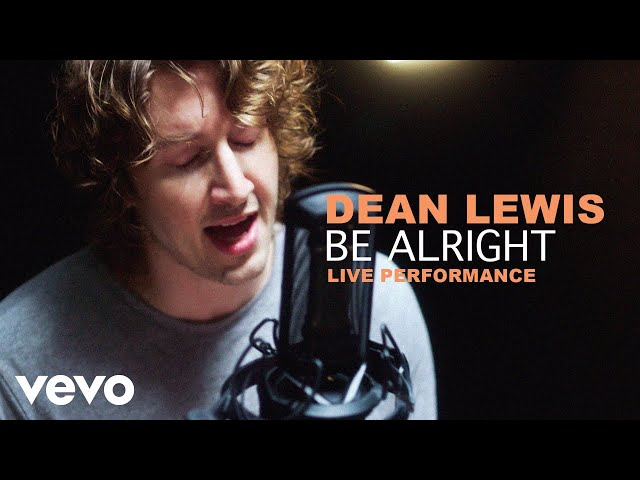 Dean Lewis – Be Alright (Live Performance)