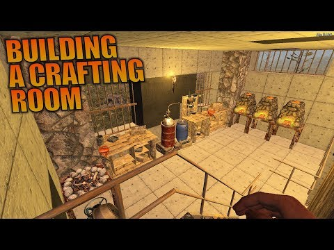 BUILDING A CRAFTING ROOM | 7 Days to Die | Let's Play Gameplay Alpha 16 | S16.4E48