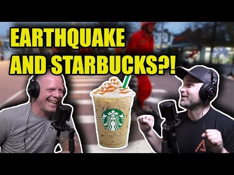 We Survived an Earthquake Ranting About Starbucks