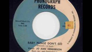 Jo Ann Henderson Baby Please Dont Go