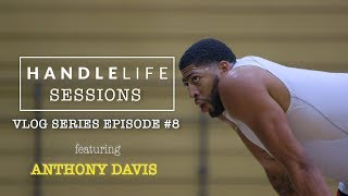 MVP Season with the Pelicans' Anthony Davis | Handlelife Sessions EP #8
