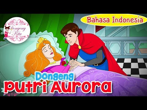 KISAH PUTRI AURORA  (Bahasa Indonesia) ~ Dongeng Anak Dunia | Dongeng Kita