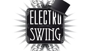 electro swing best of freshly squeezed vol 1 special us edition full album playlist