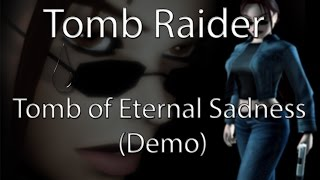 [TRLE] Tomb Raider - Tomb of Eternal Sadness (Demo)