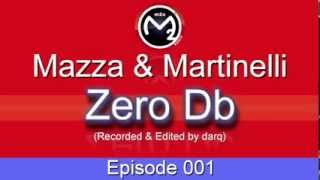[M2O] Mazza & Martinelli - Zero Db Episode 001 (Feb 16 2004)