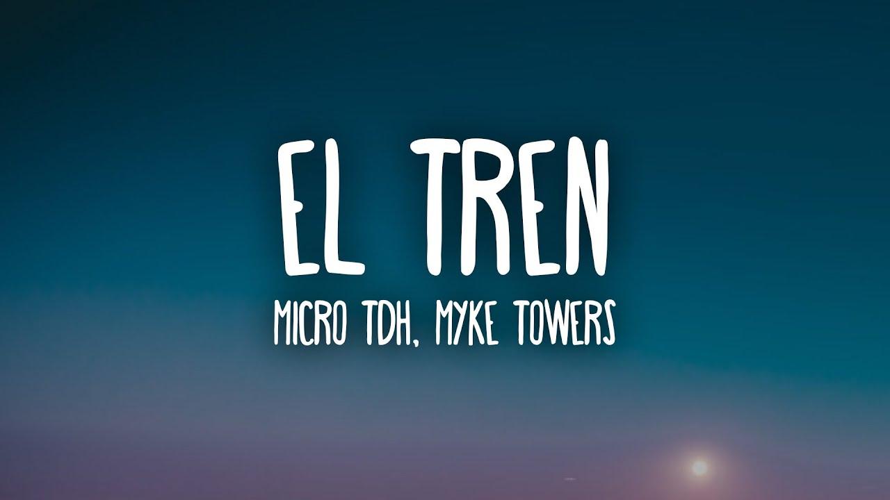 Micro TDH, Myke Towers - EL TREN (Letra/Lyrics)