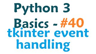 Python 3 Programming Tutorial - Tkinter event handling